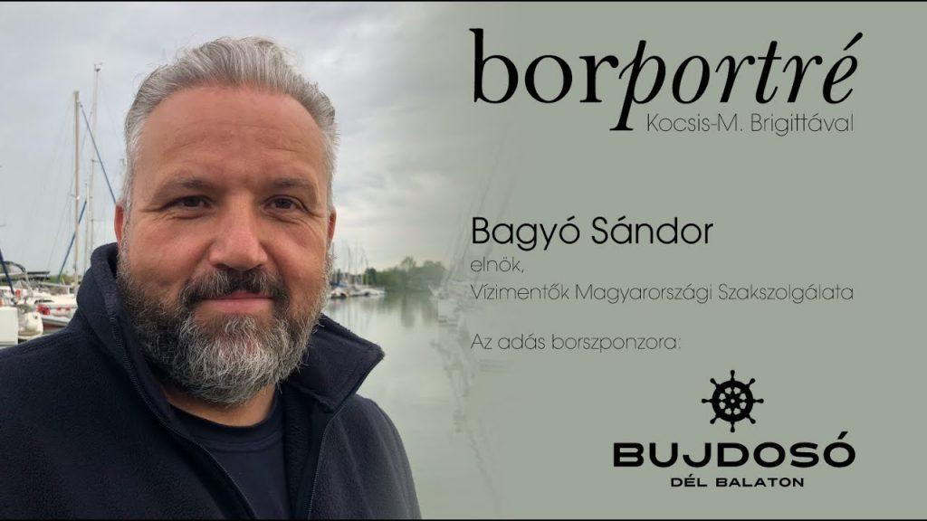 Bagyó Sándor, Vízimentők Magyarországi Szakszolgálata | Borportré 2020-06-08