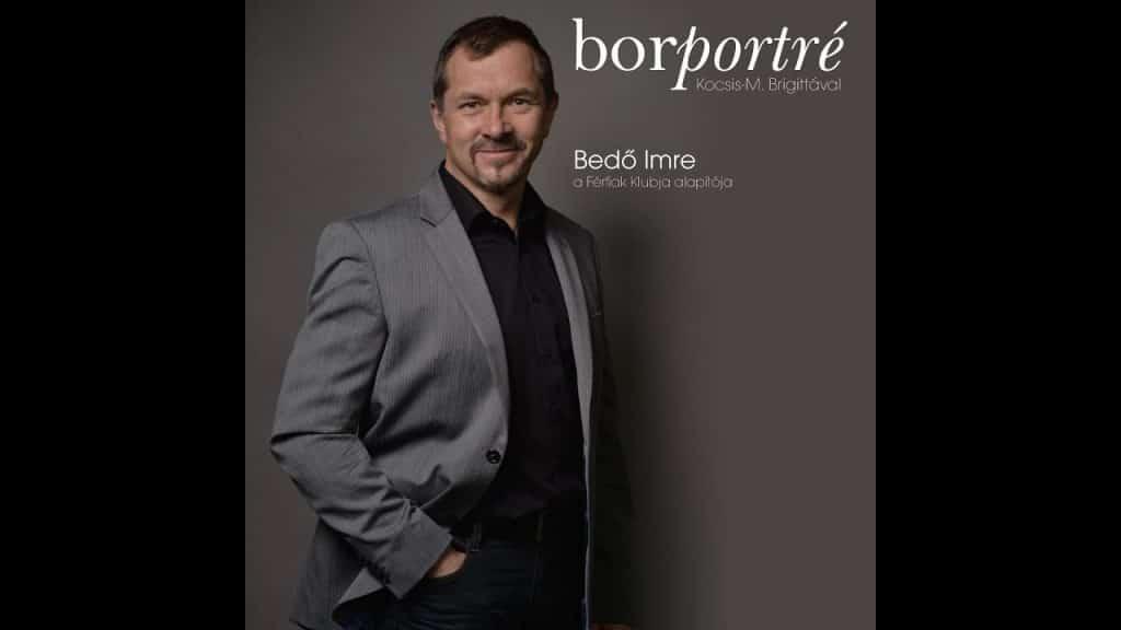 Bedő Imre, a Férfiak Klubja alapítója | BorPortré 2020-04-04