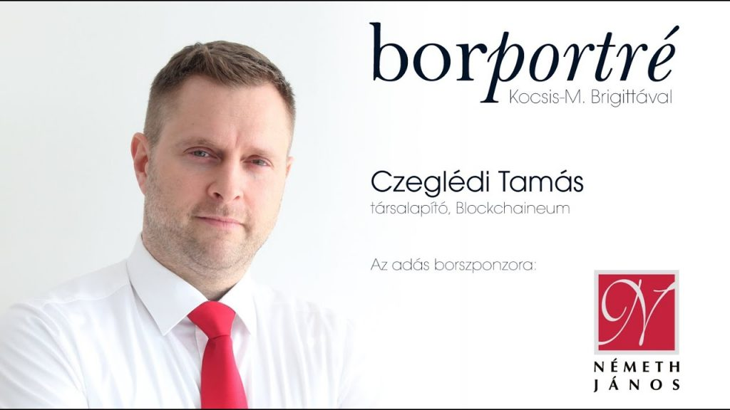 Czeglédi Tamás, Blockchaineum   BorPortré 2020-04-30