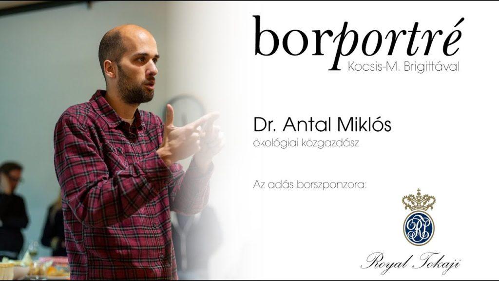 Dr. Antal Miklós, ökológiai közgazdász   BorPortré 2020-05-27