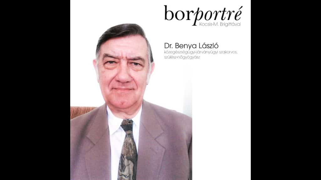 Dr. Benya László közeg.-járványügyi szakorvos, szülész-nőgyógyász | BorPortré 2020-03-26