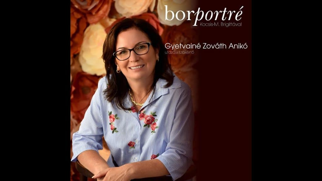 Gyetvainé Zováth Anikó, utazási szakértő | BorPortré 2020-04-15