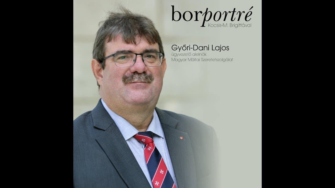 Győri-Dani Lajos, Magyar Máltai Szeretetszolgálat | BorPortré 2020-03-31