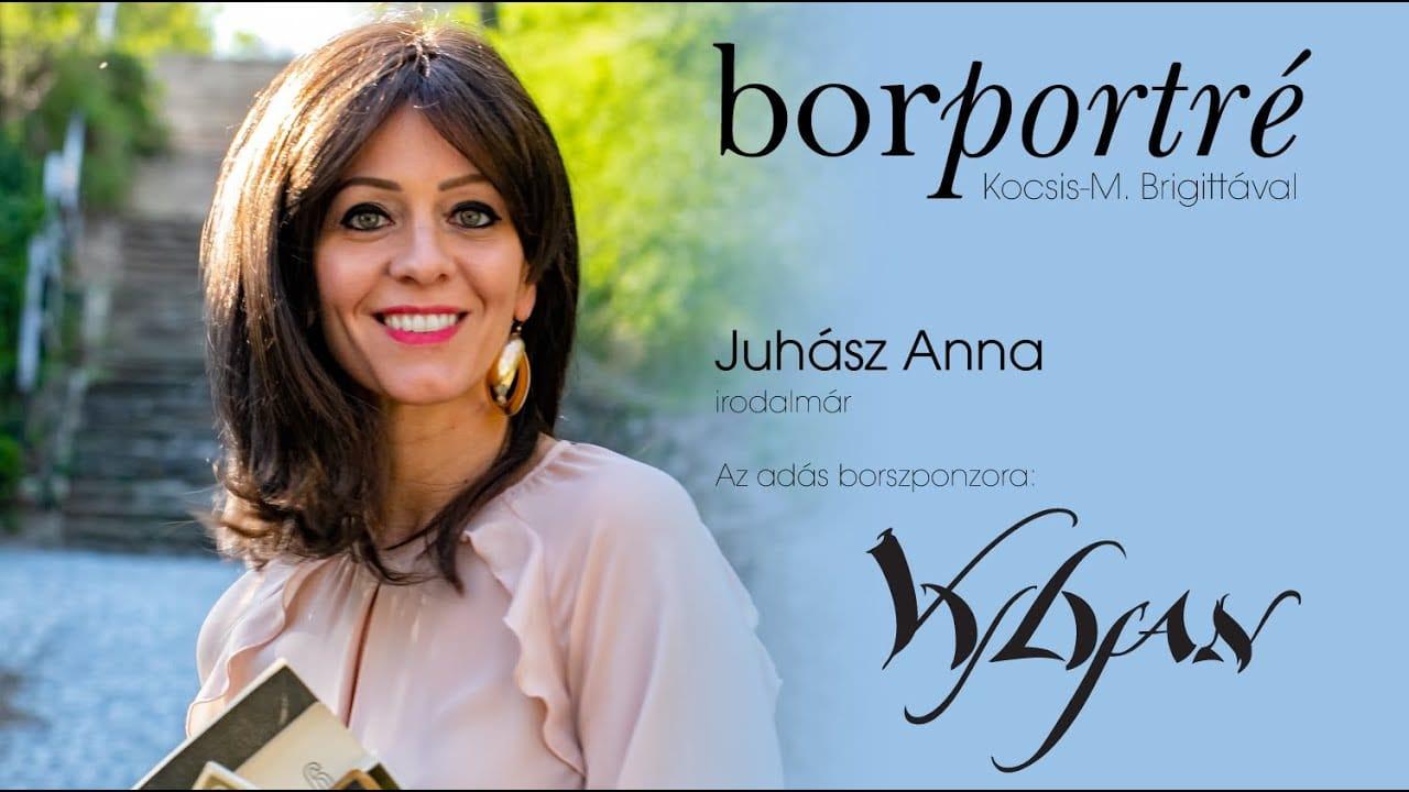 Juhász Anna, irodalmár | Borportré 2020-06-15