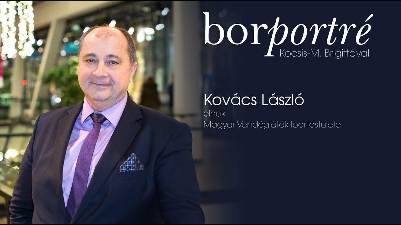 Kovács László, a Magyar Vendéglátók Ipartestületének elnöke | BorPortré 2020-04-17