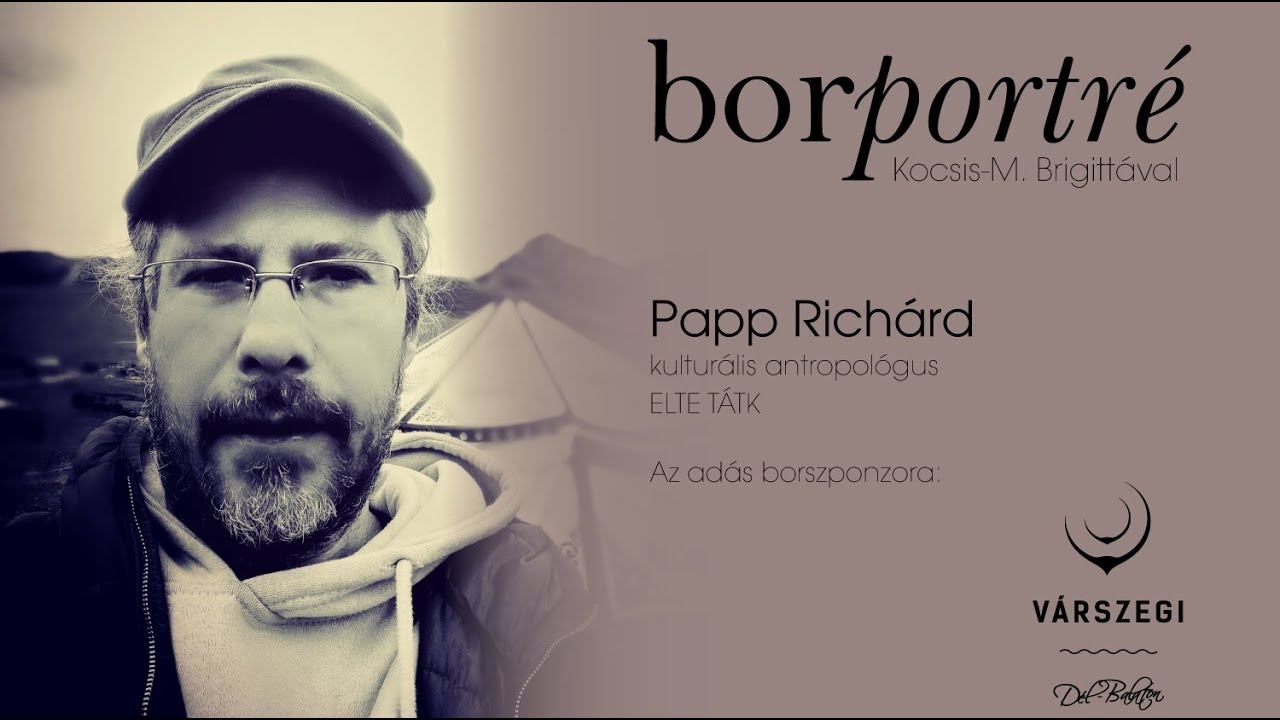 Papp Richárd, kulturális antropológus | BorPortré 2020-05-29