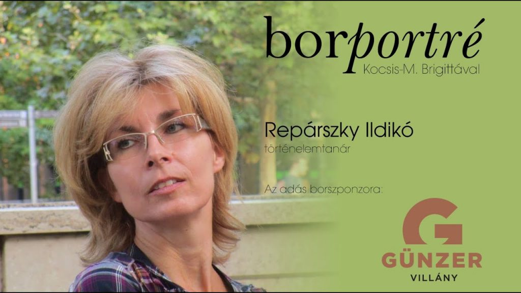 Repárszky Ildikó, történelemtanár   BorPortré 2020-05-12