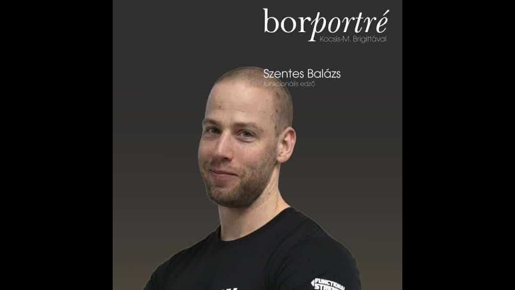 Szentes Balázs, funkcionális edző | BorPortré 2020-04-05