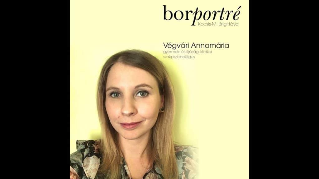 Végvári Annamária, gyermekpszichológus | BorPortré 2020-04-01