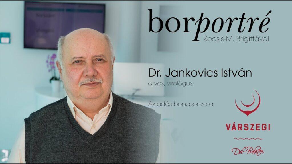 Dr. Jankovics István, orvos virológus   BorPortré 2020-05-13
