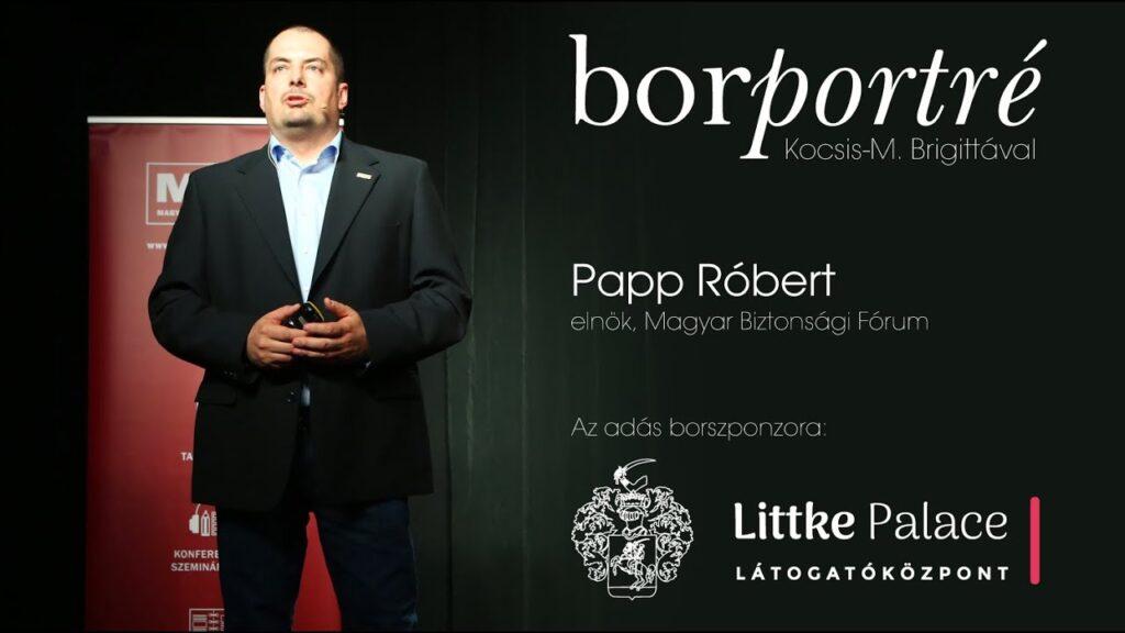 Papp Róbert, Magyar Biztonsági Fórum | BorPortré 2020-07-15