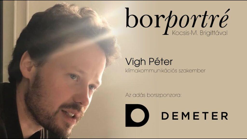 Vigh Péter, klímakommunikációs szakember | BorPortré 2020-08-19