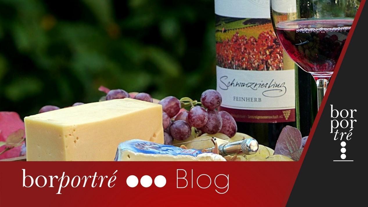 Sajt és bor, az összeillő páros – Blog | BorPortré