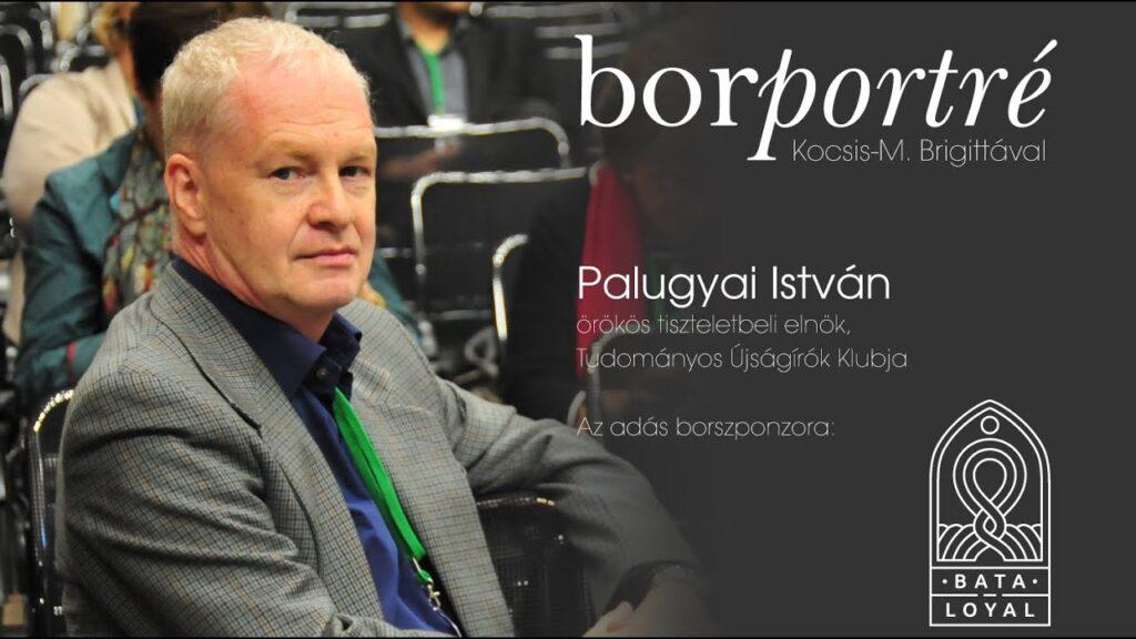 Palugyai István, Tudományos Újságírók Klubja   BorPortré 2020-10-14