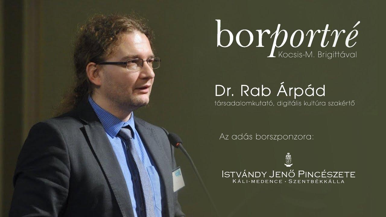 Dr. Rab Árpád, trendkutató, digitális kultúra szakértő | BorPortré 2021-01-20