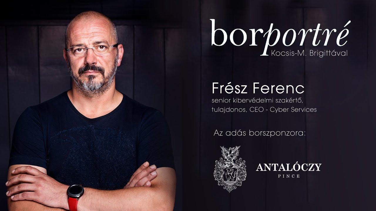 Frész Ferenc, kibervédelmi szakértő | BorPortré 2021-01-13