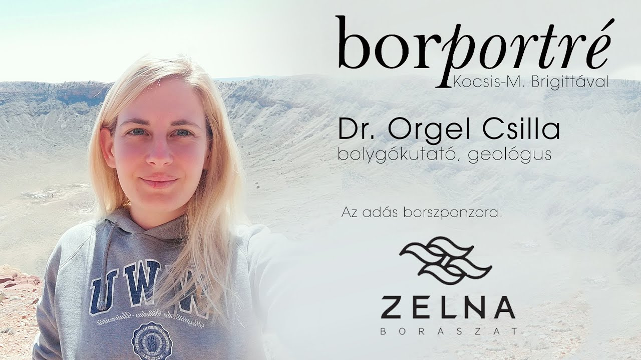 Dr. Orgel Csilla, bolygókutató, geológus   BorPortré 2021-04-28