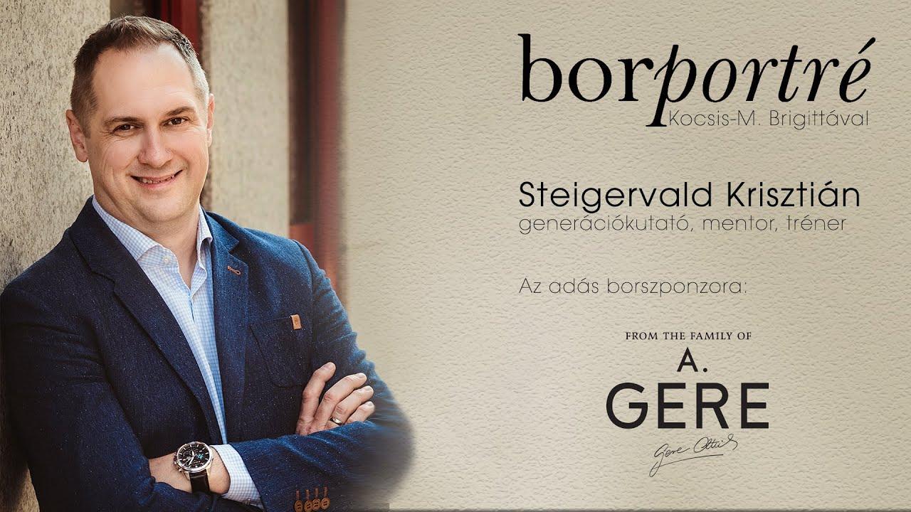 Steigervald Krisztián, generációkutató   BorPortré 2021-04-14