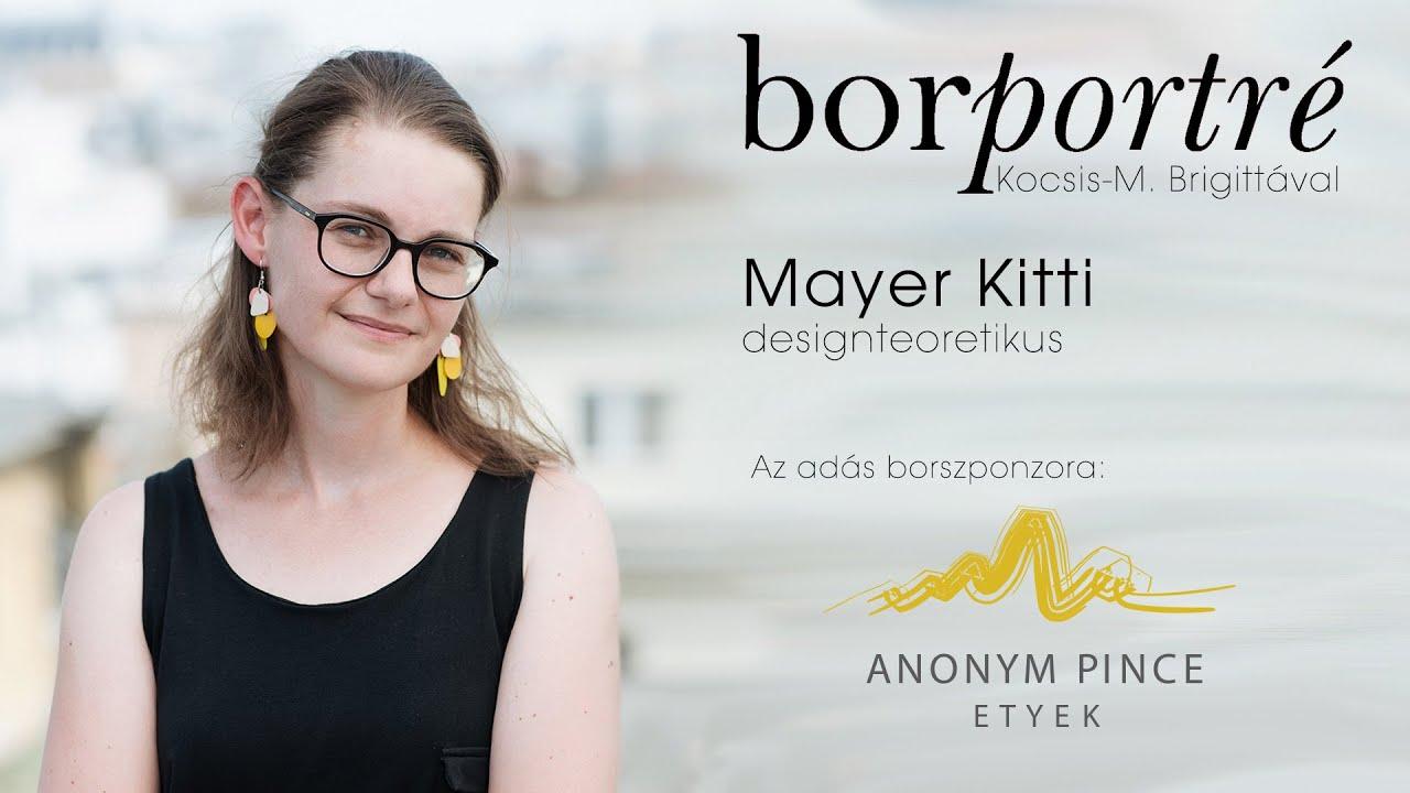 Mayer Kitti, designteoretikus | BorPortré 2021-05-05